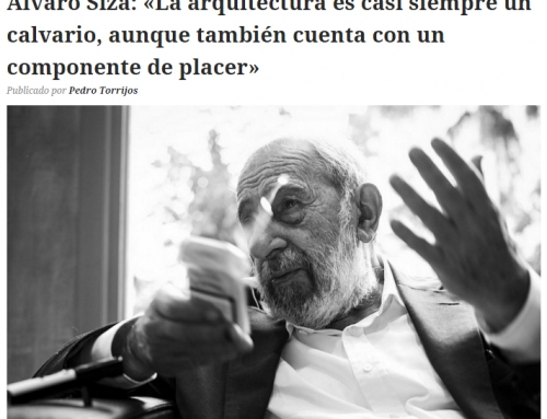 Álvaro Siza: «La arquitectura es casi siempre un calvario, aunque también cuenta con un componente de placer»
