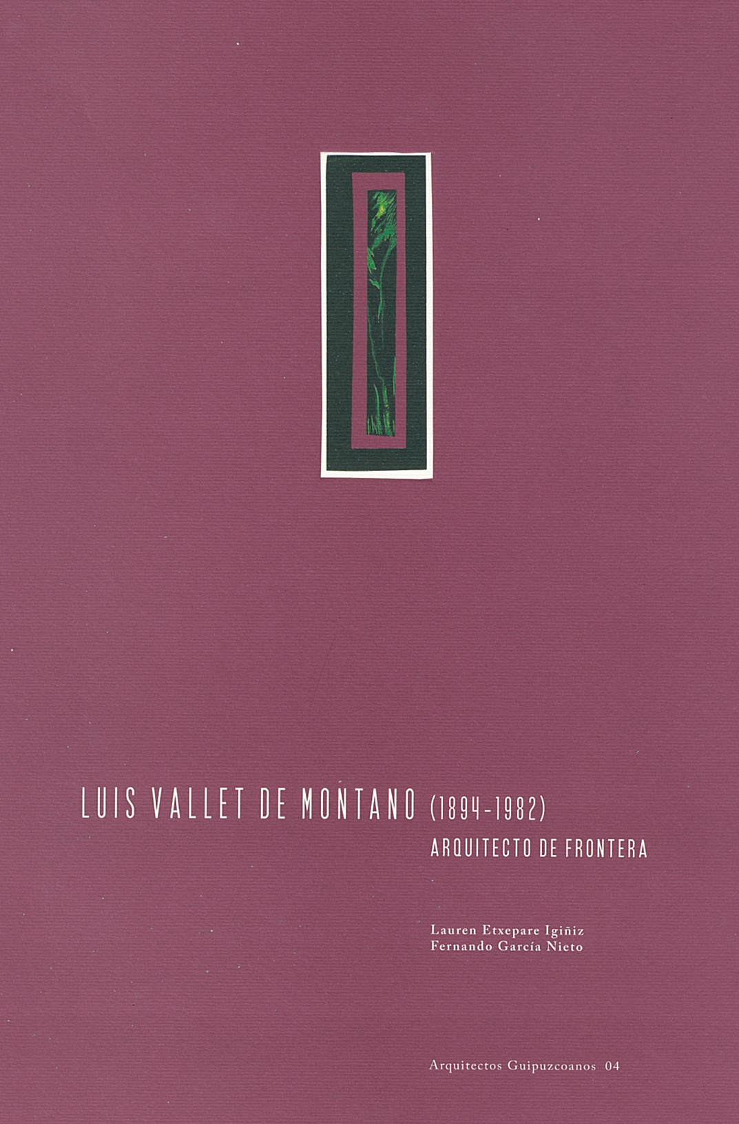 Luis Vallet de Montano (1894-1982). Arquitecto de frontera