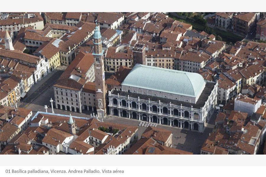 01 Basílica palladiana, Vicenza. Andrea Palladio. Vista aérea
